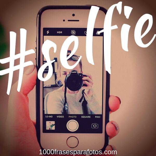 #selfie las mejores frases para los títulos de tus fotos en Instagram 1000frasesparafotos.com