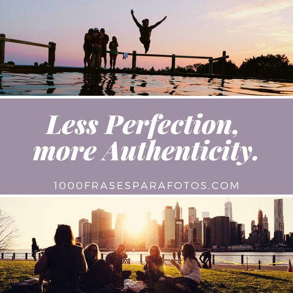Frases cortas para perfil de Instagram en inglés biografía presentación less perfection, more authenticity