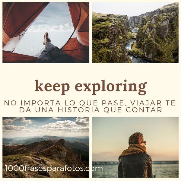 Frases para fotos de trips en la naturaleza Títulos para álbum de viaje en Instagram Keep exploring