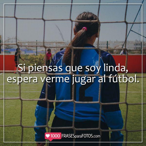 Imágenes con frases de fútbol femenino para tus fotos de Instagram Títulos y Captions para fotos de futbolistas mujeres